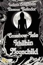 Crossbow-Isle : Ithilhin Moonchild Part 1 by Elensaar Gelindor and Irefenia...