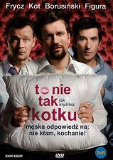 To nie tak jak myslisz kotku (DVD) 2008 Frycz, Kot, Figura POLSKI  POLISH