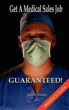 USED (GD) Get a Medical Sales Job... Guaranteed!: I have dealt with the recruite
