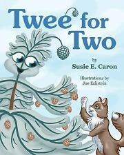Twee' for Two by Susie Caron (2014, Paperback)