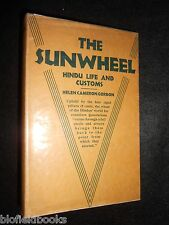 The Sunwheel - Hindu Life and Customs by Helen Cameron Gordon - 1935-1st, India