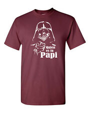 Quien es tu Papi Darth Vader Star Wars Spanish Who's Your Daddy Tee Shirt 1006