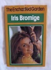 The Enchanted Garden - Iris Bromige - hardback DJ 1979 nice copy