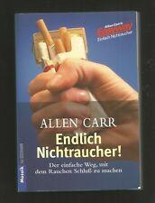 ENDLICH NICHTRAUCHER! Allen Carr. Der einfache Weg mit dem Rauchen Schluss zu ma
