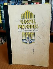 Gospel Melodies and Evangelistic Hymns VTG 1944 Christian Hymnal Evangelical