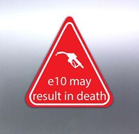 e10 may result in death stickers red & white triangle vinyl 7yr quality 50mm fun