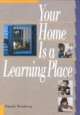 NEW - Your Home Is a Learning Place by Weinberg, Pamela