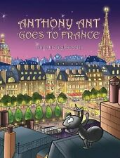 Anthony Ant Goes to France by Julie Bettendorf (2014, Hardcover) BRAND NEW