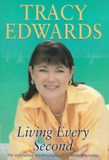 Living Every Second: The Autobiography of the Whit... by Edwards, Tracy Hardback