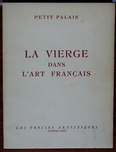 EXPOSITION : LA VIERGE DANS L'ART FRANÇAIS PETIT PALAIS PARIS 1950