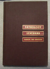 Pathology Seminars- Haukohl & Anderson  (1955)