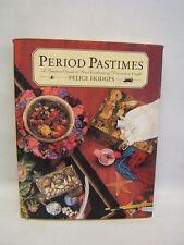Period Pastimes Felice Hodges c 1989 First Ed Hardback Color Illus
