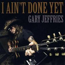 CD GARY JEFFRIES - I Ain´t Done Yet (2017) Southern Rock, Alligator Stew