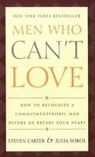 Men Who Can't Love: How to Recognize a Commitmentphobic Man before He Breaks You