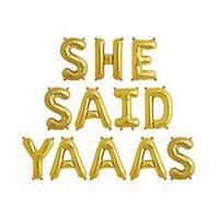 """16""""/ 40cm Gold 'SHE SAID YAAAS' Foil Balloon Banner"""