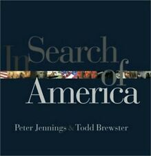 In Search of America by Peter Jennings and Todd Brewster (2002, Hardcover)