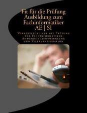 Fit Für die Prüfung Ausbildung - Fachinformatiker AE - SI : Vorbereitung Auf...