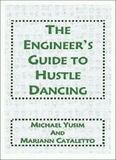 The Engineer's Guide to Hustle Dancing. Yusim, Michael 9781581128246 New.#