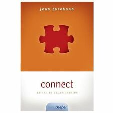 Connect: Living in Relationships [Living Deeper] by Forehand, Jena , Paperback