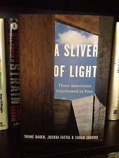A Sliver Of Light Signed 1st Ed. HC Shane Bauer, Joshua Fattal, Sarah Shourd