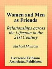 Women and Men As Friends: Relationships Across the Life Span in the 21st Century