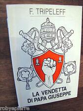 Stampa Alternativa 1992 LA VENDETTA DI PAPA GIUSEPPE Tripeleff Franco Ferrario