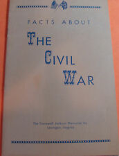 Facts About the U S Civil War published by Stonewall Jackson Memorial