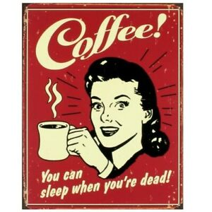 Coffee - You Can Sleep When You're Dead Vintage Metal Tin Sign NEW