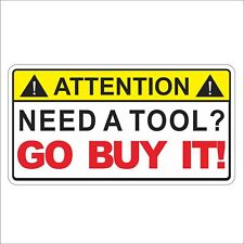 3M Graphics Need a Tool GO BUY IT Warning Caution Toolbox Box Sticker Decal