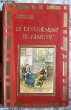 Le Dévouement de Marthe - F. Hue - SFIL - Baer - Prix scolaire Dufour Irma 1948