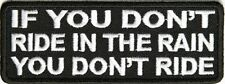 DON'T RIDE IN THE RAIN Embroidered Jacket Vest Funny Biker Saying Patch Emblem