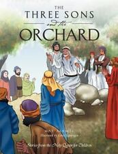 The Three Sons and the Orchard : Stories from the Holy Quran for Children by...