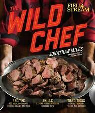 NEW The Wild Chef by Jonathan Miles