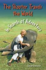 The Skooter Travels the World in Search of Adventure (Paperback or Softback)