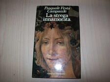 PASQUALE FESTA CAMPANILE-LA STREGA INNAMORATA-BOMPIANI 1985 PRIMA EDIZIONE CERTA