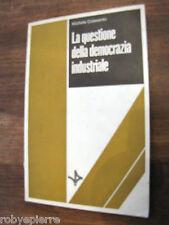 LA QUESTIONE DELLA DEMOCRAZIA INDUSTRIALE Michele Colasanto Vita e Pensiero 1982