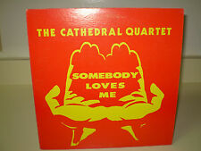 "THE CATHEDRAL QUARTET...""SOMEGODY LOVES ME""......RARE HTF OOP GOSPEL ALBUM"