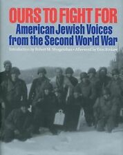Ours to Fight for: American Jewish Voices from the Second World War