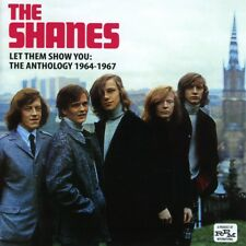 The Shanes - Let Them Show You: The Anthology 1964-1967