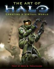 The Art of Halo: Creating A Virtual World by Eric S. Trautmann