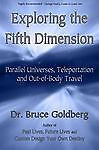 Exploring the Fifth Dimension: Parallel Universes, Teleportation and Out of Bod