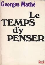 LE TEMPS D'Y PENSER / GEORGES MATHE