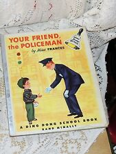 Vintage DING DONG SCHOOL BOOK Miss Frances YOUR FRIEND THE POLICEMAN