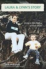 Laura & Lynn's Story: Living in the Shadow of Their Smiles-ExLibrary