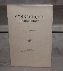Dr P.Redard / gymnastique orthopédique (129 fig, 2 planches) ed maloine 1912