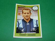 N°78 THIERRY UVENARD LE HAVRE AC HAC PANINI FOOT 94 FOOTBALL 1993-1994