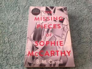 The Missing Pieces of Sophie McCarthy By B.M. Carroll Book
