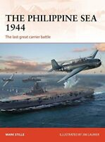 The Philippine Sea 1944: The last great carrier battle (Campaign) by Stille,…