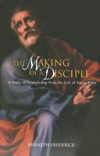 The Making of a Disciple : A Study of Discipleship from the Life of Simon...