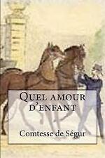 Quel Amour D'enfant by Comtesse de Segur (2015, Paperback, Large Type)